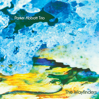 The Wayfinders by Parker Abbott Trio