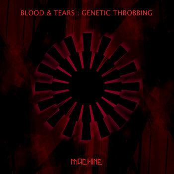 Genetic Throbbing by Blood & Tears