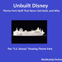 Unbuilt Disney - The SS Disney Floating Theme Park cover art