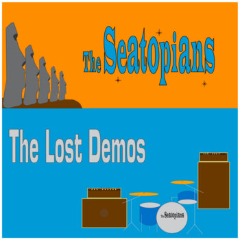 The Lost Demos by The Seatopians