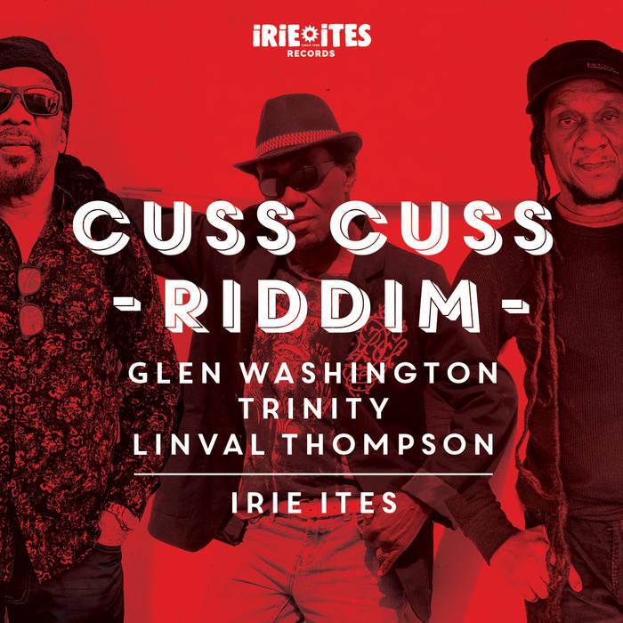 Cuss Cuss Riddim 2020 sur le label Irie Ites Records