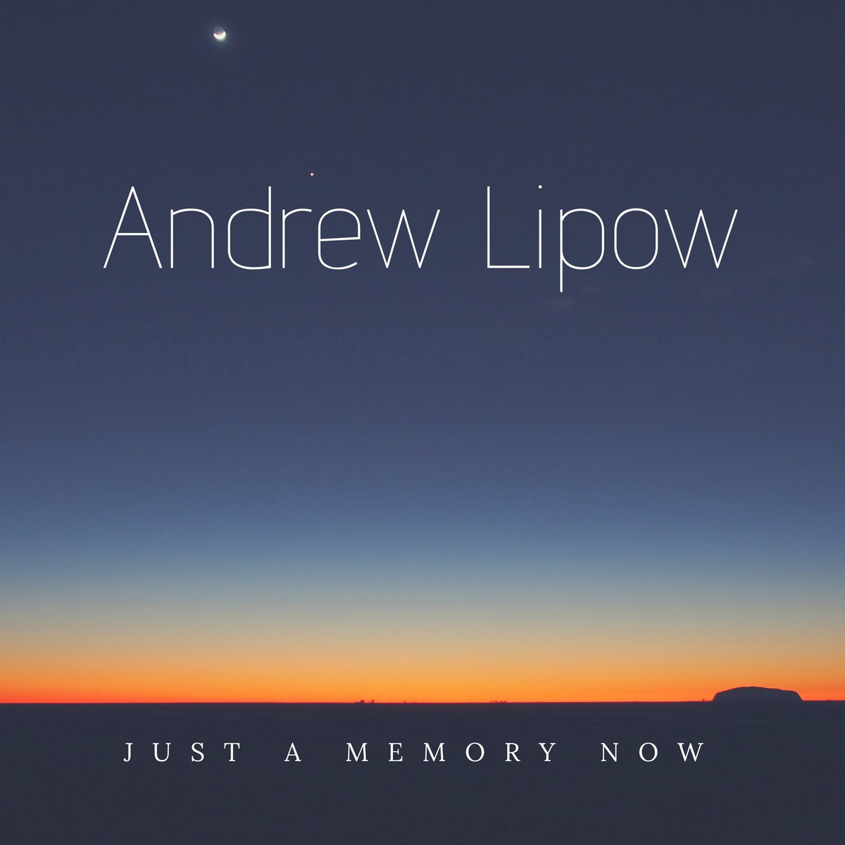 Just A Memory Now by Andrew Lipow