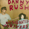 Danny Rush and the Designated Drivers Cover Art