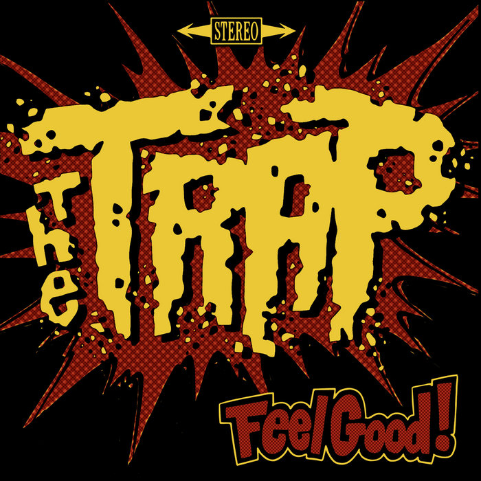 The Trap Feel Good!, by The Trap