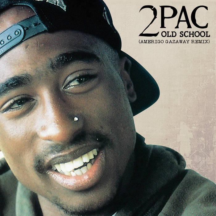 2Pac - Old School (Amerigo Gazaway Remix) | Amerigo Gazaway