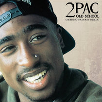 2Pac - Old School (Amerigo Gazaway Remix) cover art