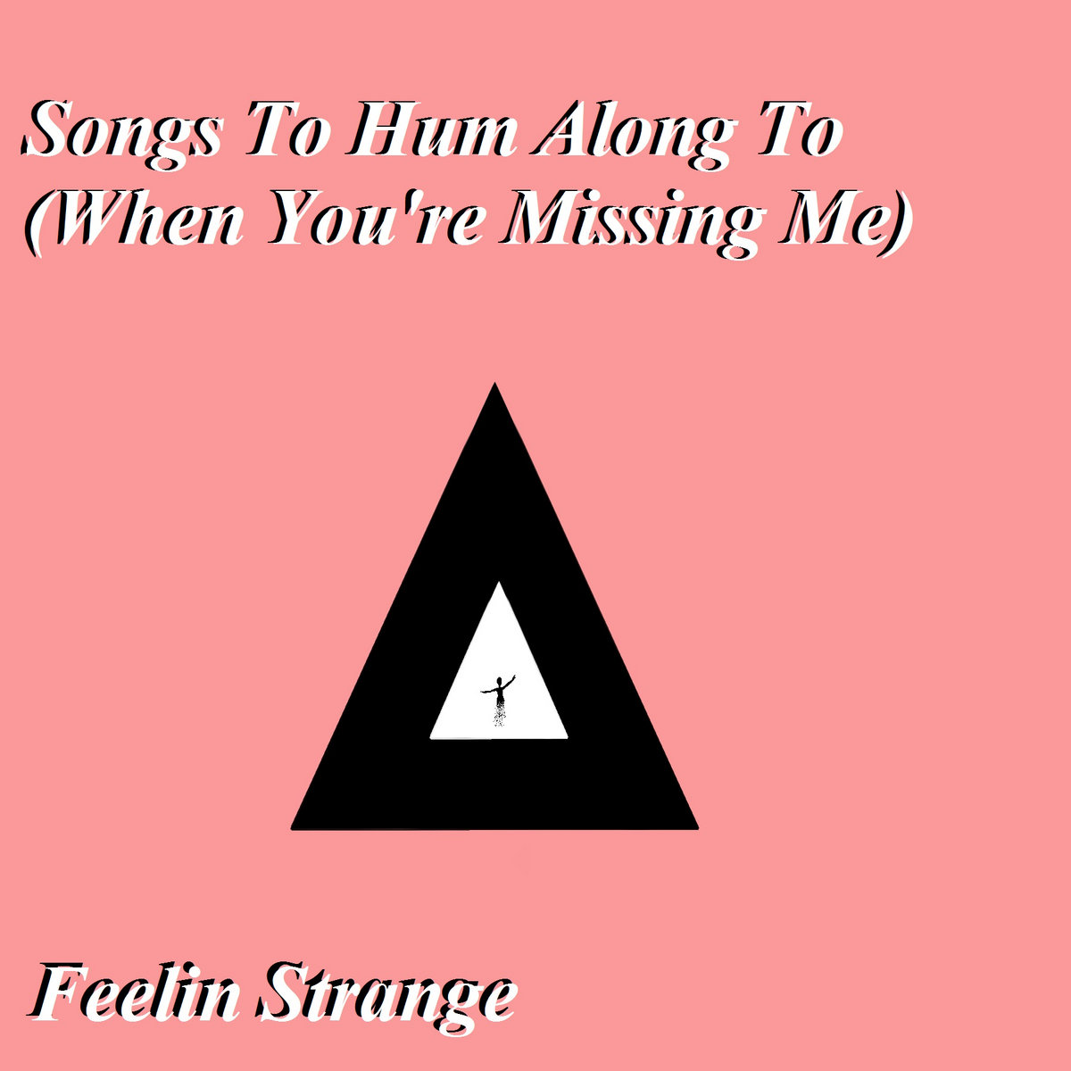 songs to hum along to when you re missing me feelin strange