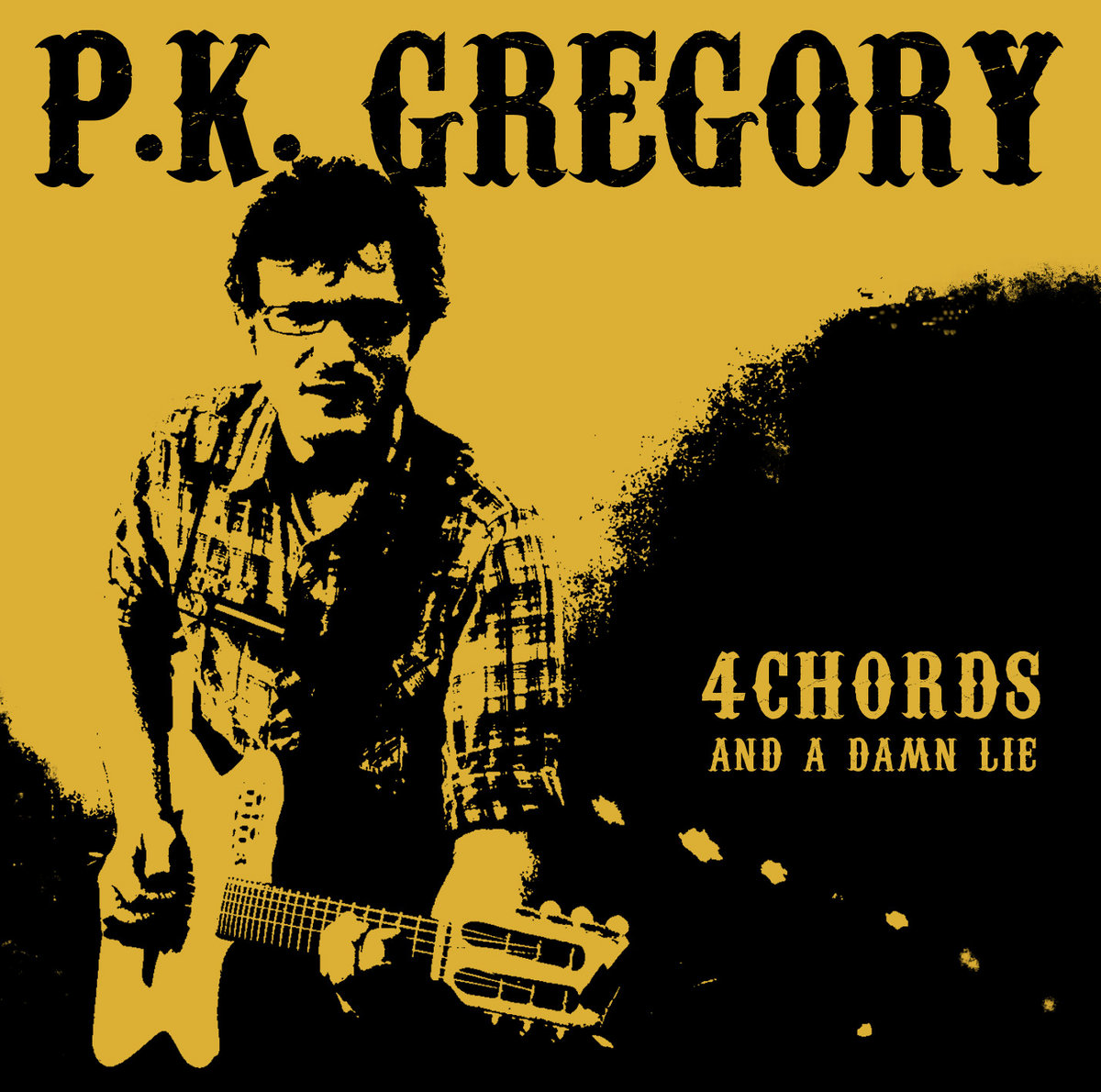 4 Chords And A Damn Lie Pk Gregory