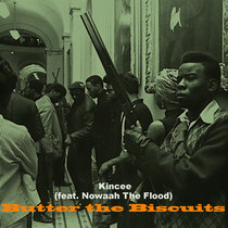 Kincee X Nowaah The Flood - Butter The Biscuits  Prod B - Sun cover art