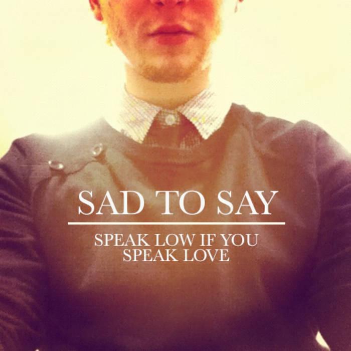 Sad to say speak low if you speak love by speak low if you speak love stopboris Images