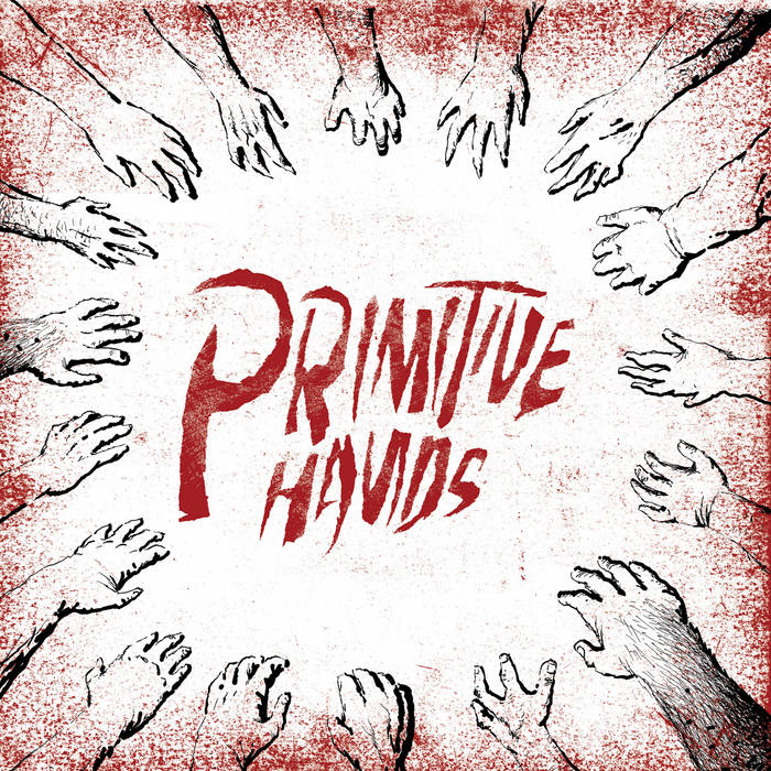 PRIMITIVE HANDS