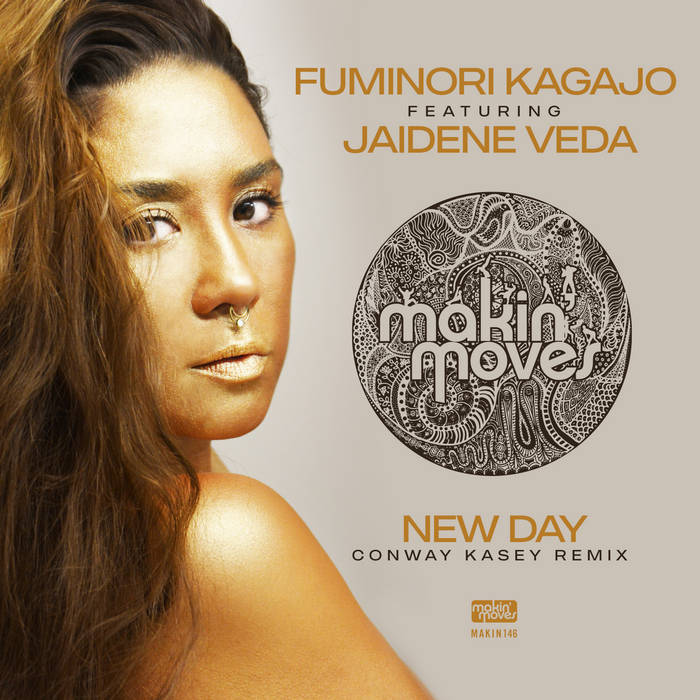 Fuminori Kagajo Ft. Jaidene Veda – New Day (Conway Kasey Remix) [Makin Moves]