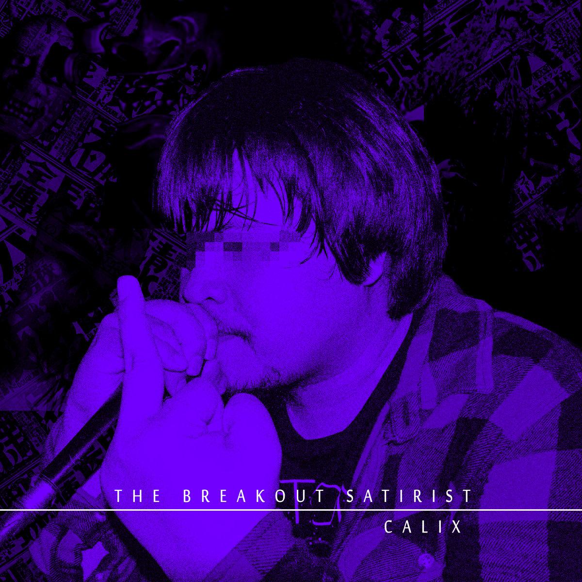 The Breakout Satirist | Calix