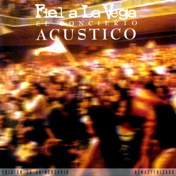 El Concierto Acústico (Edición 20 Aniversario - Remasterizado) by Fiel a La Vega