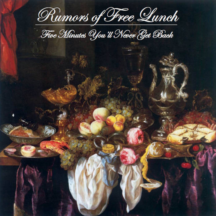 Rumors Of Free Lunch - Five Minutes You'll Never Get Back