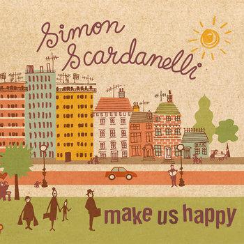 Make Us Happy by Simon Scardanelli