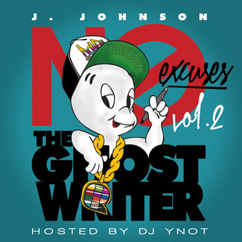 No Excuses Vol. 2: The Ghostwriter by J. Johnson