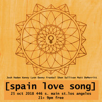 Spain Love Song Los Angeles, CA 25 October 2018 With Matthew DeMerritt cover art
