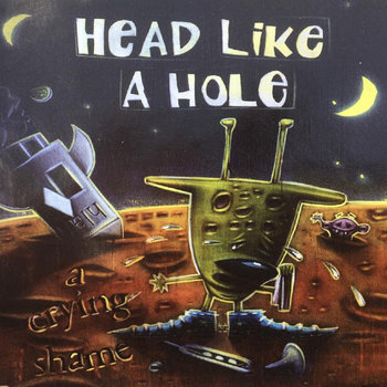 A Crying Shame EP by Head Like A Hole