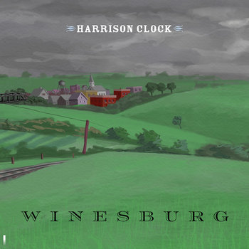 Winesburg by Harrison Clock