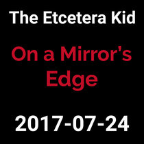2017-07-24 - On a Mirror's Edge (live show) cover art