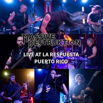 Live at La Respuesta Puerto Rico by Massive Destruktion