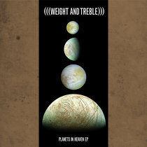 Weight and Treble - Planets in Heaven EP cover art