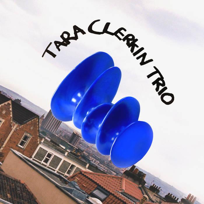 Buy Tara Clerkin Trio via Bandcamp