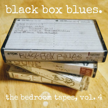 Black Box Blues - The Bedroom Tapes, Vol. 4 by Bill Ludwig