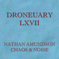 Droneuary LXVII - Chaos & Noise cover art