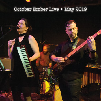 October Ember Live * May 2019 by October Ember