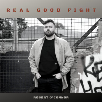 Real Good Fight by Robert O'Connor