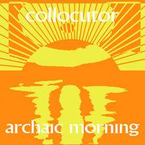 Archaic Morning - Collocutor cover art