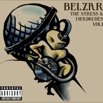 The Stress and Headaches Vol.1 by Belzar