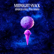 Midnight Snack (Under A Full Pink Moon) cover art