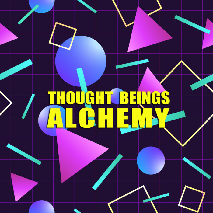 Alchemy | Thought Beings