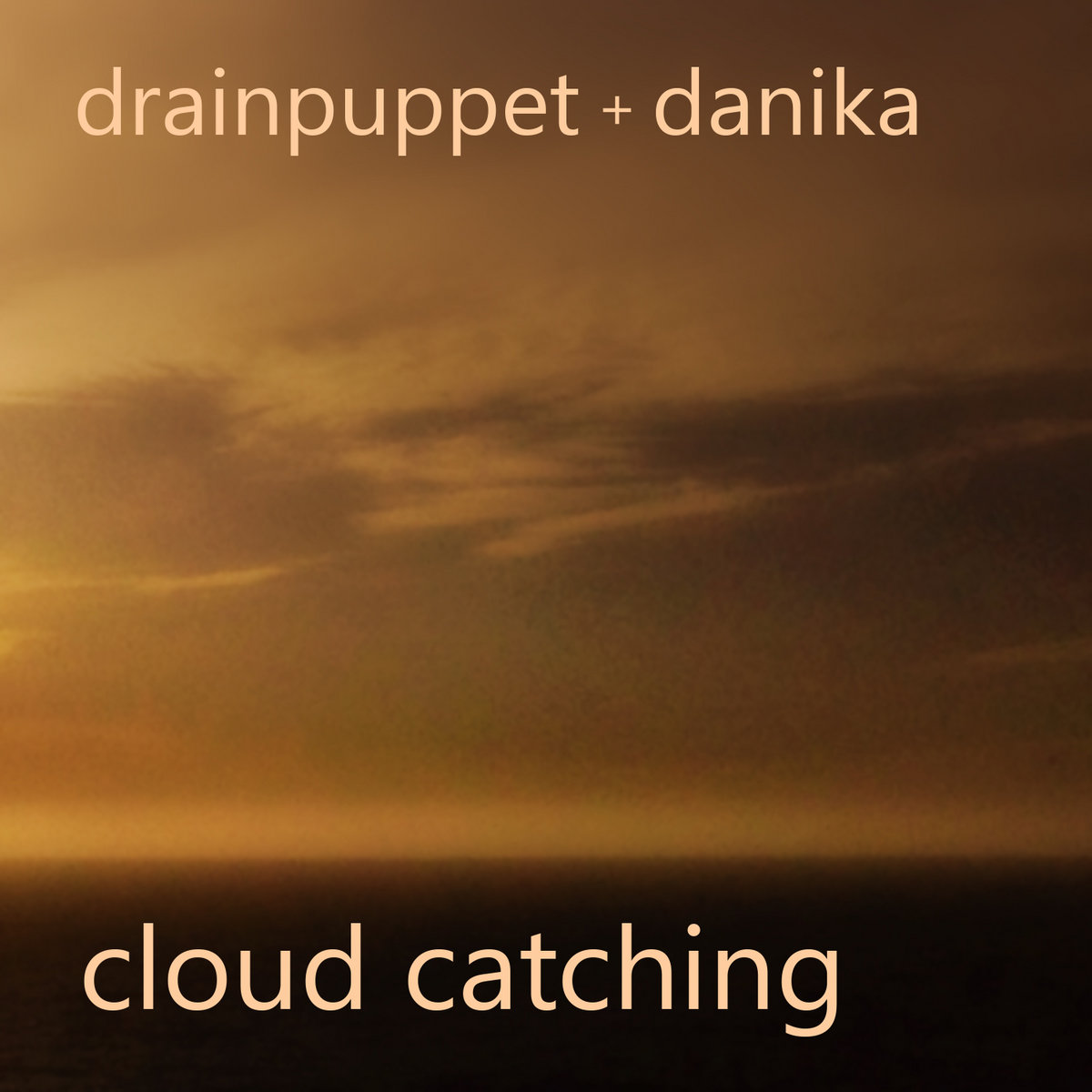 Cloud Catching Ft Danika Drainpuppet