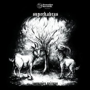 Inorgánico Universo by Superkabras