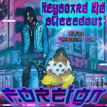 KEYBOARD KID x BLIZZED OUT - FOREIGN cover art
