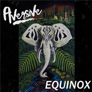 EQUINOX by Aversive