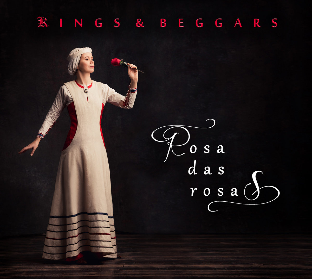 ROSA DAS ROSAS / KINGS AND BEGGARS