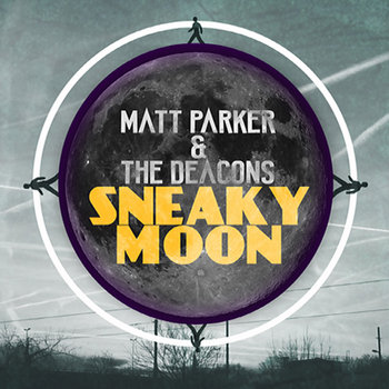Sneaky Moon by Matt Parker and the Deacons