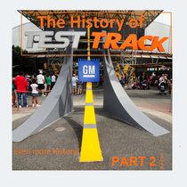 Bonus Episode: More Test Track History cover art