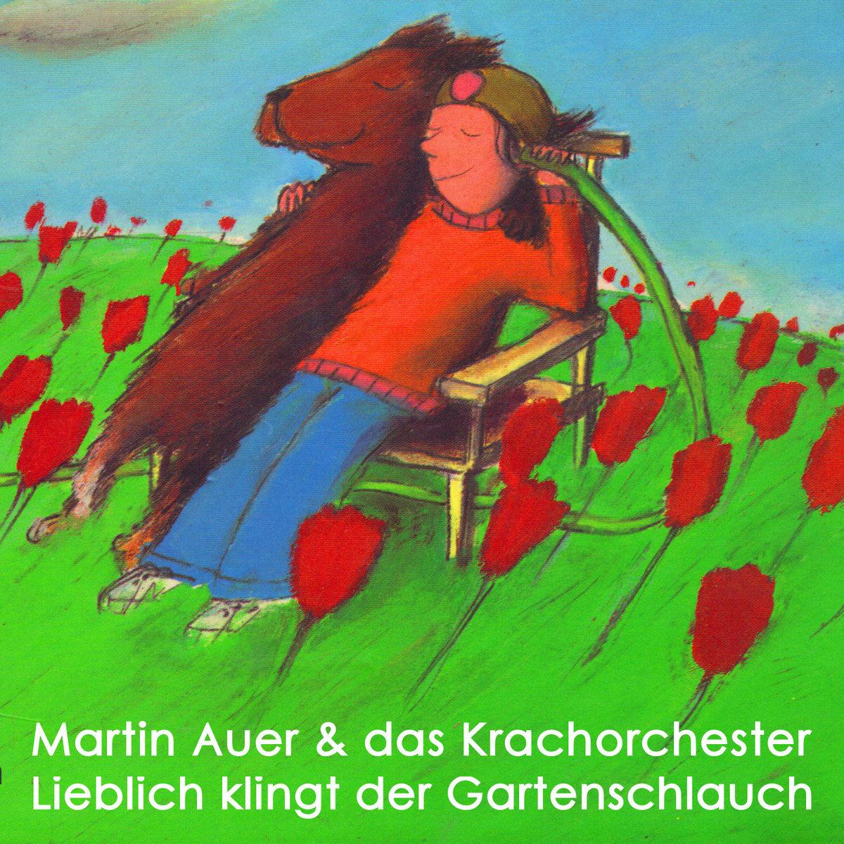 Lieblich Klingt Der Gartenschlauch Martin Auer