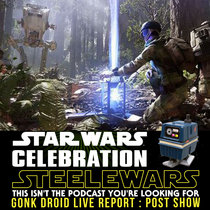 Ep 037.3 : Star Wars Celebration Post Show – Battlefront, Rouge One & more cover art