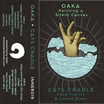 Oaka - Painting a Silent Canvas // Cats Cradle - Cold Fronts & Loved Ones cover art