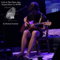 Life in The Glass Age: Original Music for #P3M5 cover art
