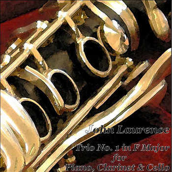 Trio No. 1 in F Major for Piano, Clarinet & Cello by John Laurence