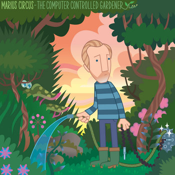 The Computer Controlled Gardener by Marius Circus