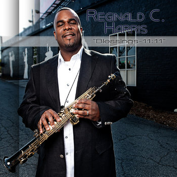 Blessings - 11:11 by Reginald C Harris, DLaniger Sounds Records